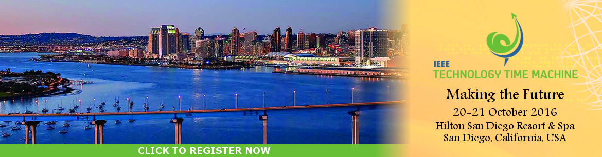 IEEE Technology Time Machine TTM 2016 Conference San Diego California October