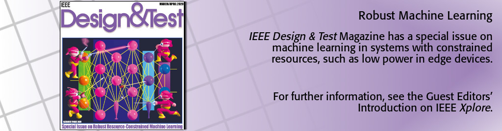 Robust Machine Learning. IEEE Design and Test Magazine has a special issue on machine learning in systems with constrained resources, such as low power in edge devices.