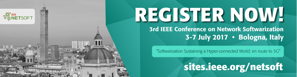 3rd IEEE Conference on Network Softwarization, 3-7 July 2017, Bologna, Italy. REGISTER NOW