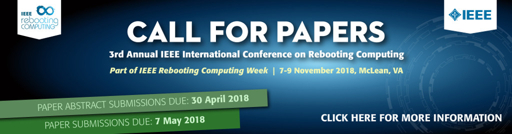 ICRC 2018 1st Call for Papers. Washington DC area, Nov. 7-9, 2018. General Chair: Erik DeBenedictis, Sandia National Laboratory. Program Chair: Tom Conte, Georgia Institute of Technology. Part of IEEE Rebooting Computing Week, Nov. 5-9, 2018. Co-Located with Industry Summit on the Future of Computing and International Roadmap on Devices and Systems.